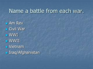 Name a battle from each war.