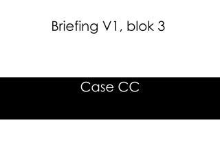 Briefing V1, blok 3