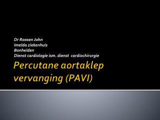Percutane  aortaklep vervanging (PAVI)