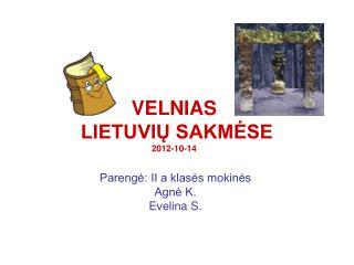 VELNIAS  LIETUVIŲ SAKMĖSE 2012-10-14
