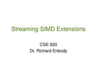 Streaming SIMD Extensions