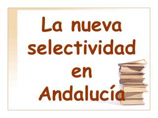 La nueva selectividaden  Andalucía