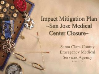Impact Mitigation Plan ~San Jose Medical Center Closure~