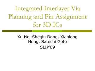 Integrated Interlayer Via Planning and Pin Assignment for 3D ICs