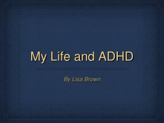 My Life and ADHD