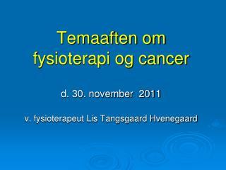 Temaaften om fysioterapi og cancer