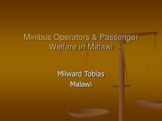 Minibus Operators & Passenger Welfare in Malawi