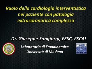 Dr. Giuseppe Sangiorgi, FESC, FSCAI