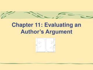 Chapter 11: Evaluating an Author s Argument