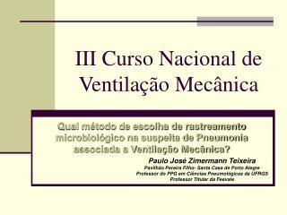 III Curso Nacional de Ventilação Mecânica
