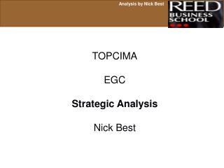 TOPCIMA  EGC  Strategic Analysis  Nick Best