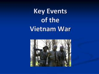 Key Events  of the  Vietnam War