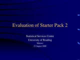 Evaluation of Starter Pack 2