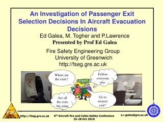 An Investigation of Passenger Exit Selection Decisions In Aircraft Evacuation Decisions