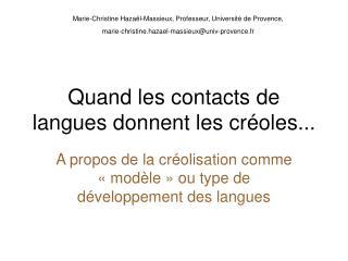 Quand les contacts de langues donnent les créoles...