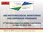 ANS METEOROLOGICAL MONITORING AND DISPERSION STANDARDS  17th DOE Meteorological Coordinating Council Meeting Las Vegas,