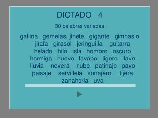 DICTADO   4  palabras variadas