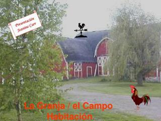 La Granja / el Campo  Habitaci ó n