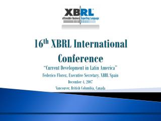 16 th  XBRL International Conference