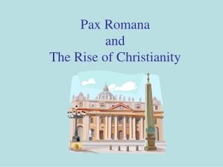 Pax Romana  and  The Rise of Christianity