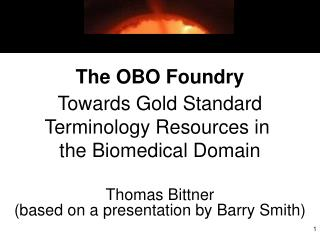 The OBO Foundry Towards Gold Standard Terminology Resources in   the Biomedical Domain