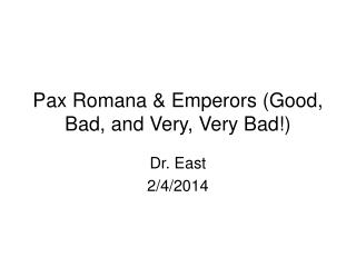 Pax Romana & Emperors (Good, Bad, and Very, Very Bad!)