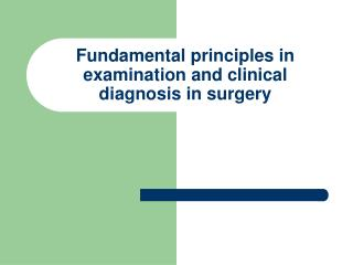 Fundamental principles in examination and clinical diagnosis in surgery
