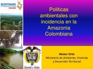 Néstor Ortiz Ministerio de Ambiente, Vivienda  y Desarrollo Territorial