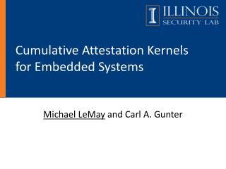 Cumulative Attestation Kernels for Embedded Systems