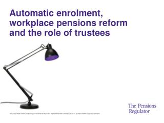 Automatic enrolment, workplace pensions reform and the role of trustees