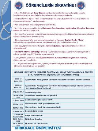 2011–2012 öğretim yılı  Bahar Dönemi  kayıt yenileme işlemlerinde herhangi bir sorunla