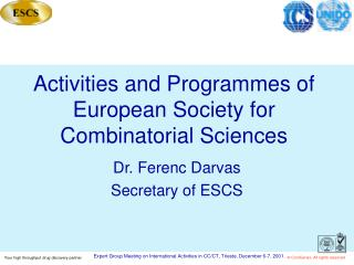 Activities and Programmes of    European Society for Combinatorial Sciences