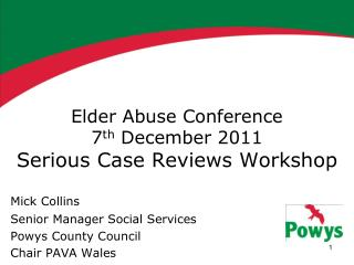 Elder Abuse Conference  7 th  December 2011 Serious Case Reviews Workshop