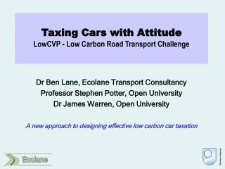 Taxing Cars with Attitude LowCVP - Low Carbon Road Transport Challenge