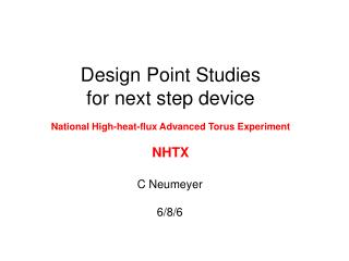 Design Point Studies for next step device National High-heat-flux Advanced Torus Experiment NHTX