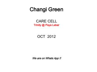 Changi Green CARE CELL Trinity @ Paya Lebar OCT  2012 We are on Whats App !!