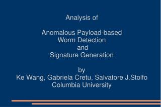 Analysis of  Anomalous Payload-based  Worm Detection  and  Signature Generation by