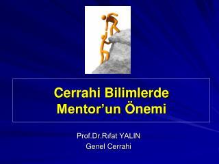 Cerrahi Bilimlerde  Mentor'un  Önemi