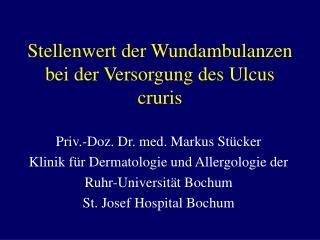 Stellenwert der Wundambulanzen bei der Versorgung des Ulcus cruris