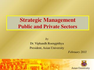 By  Dr. Viphandh Roengpithya President, Asian University February 2011