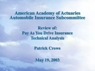American Academy of Actuaries Automobile Insurance Subcommittee