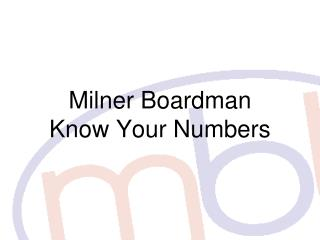 Milner Boardman  Know Your Numbers