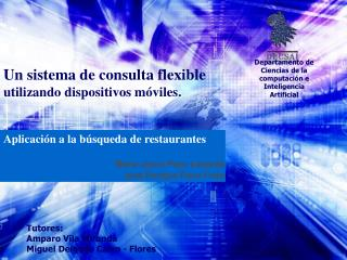 Un sistema de consulta flexible utilizando dispositivos móviles.