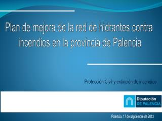 Plan de mejora de la red de hidrantes contra  incendios en la provincia de Palencia