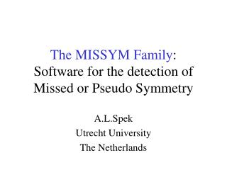 The MISSYM Family : Software for the detection of Missed or Pseudo Symmetry