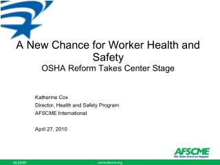 A New Chance for Worker Health and Safety OSHA Reform Takes Center Stage