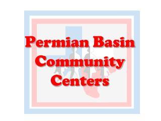 P ermian  B asin  C ommunity  C enters