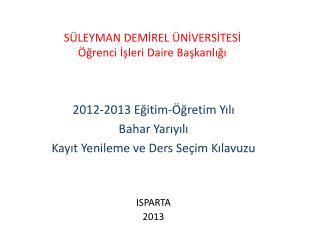 SÜLEYMAN DEMİREL ÜNİVERSİTESİ Öğrenci İşleri Daire Başkanlığı