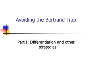 Avoiding the Bertrand Trap