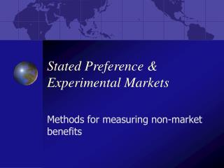 Stated Preference & Experimental Markets